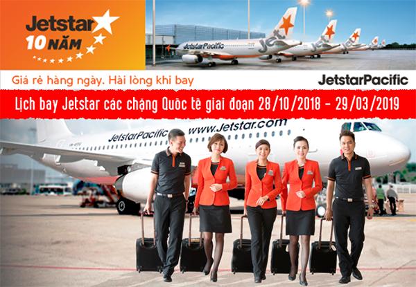 Lịch bay Jetstar các chặng Quốc tế giai đoạn 28/10/2018 – 29/03/2019