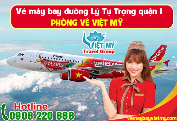 Vé máy bay đường Lý Tự Trọng quận 1 - Phòng vé Việt Mỹ